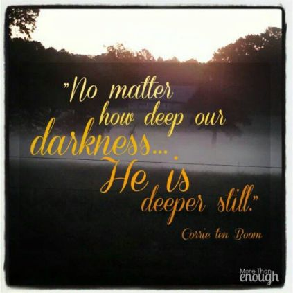 No matter our darkness