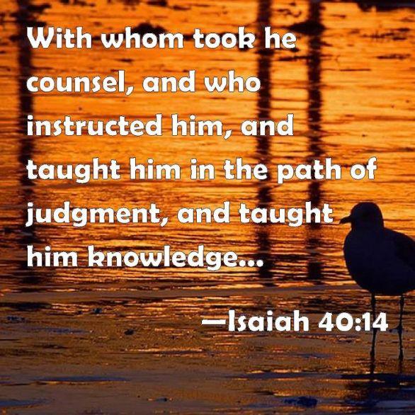 Isaiah 40.14