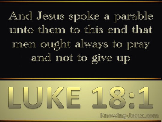 luke-18-1-pray-and-dt-nor-lose-heart-gold-copy