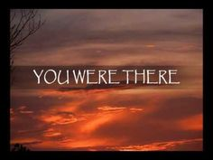 were you there