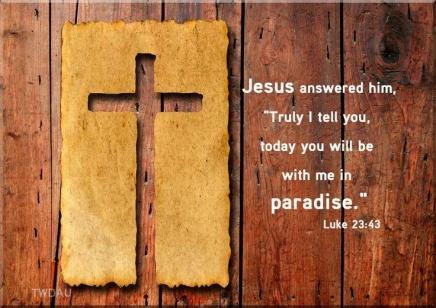 Luke 23.43