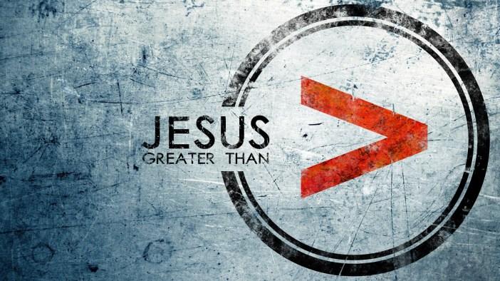 Jesusisgreater